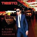 Tiesto A Town Called Paradise [cd Original Lacrado]